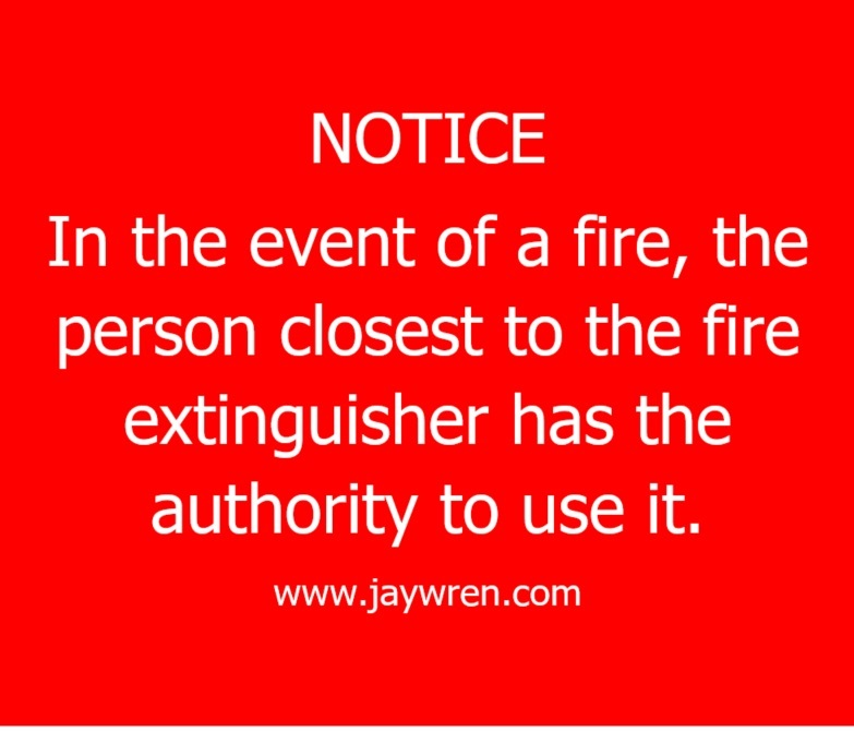Auftragstaktik NOTICE In the event of a fire, the person closest to the fire extinguisher has the authority to use it. www.jaywren