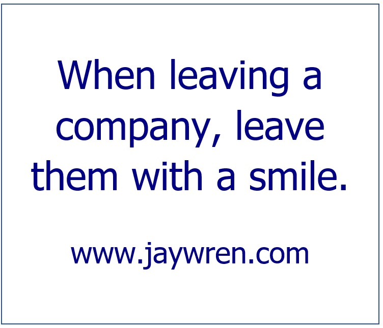 When leaving a company, leave them with a smiling