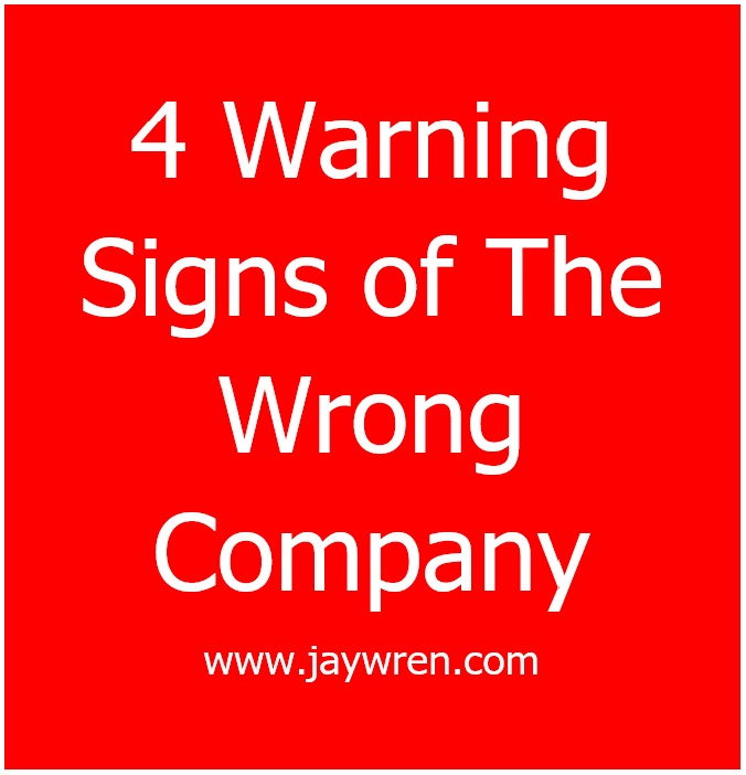4 Warning Signs of The Wrong Company www.jaywren