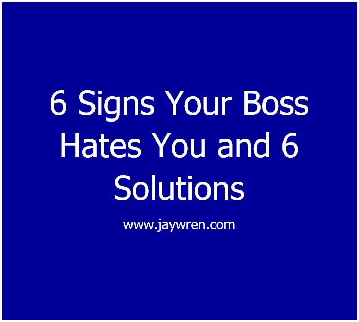 6 Signs Your Boss Hates You and 6 Solutions