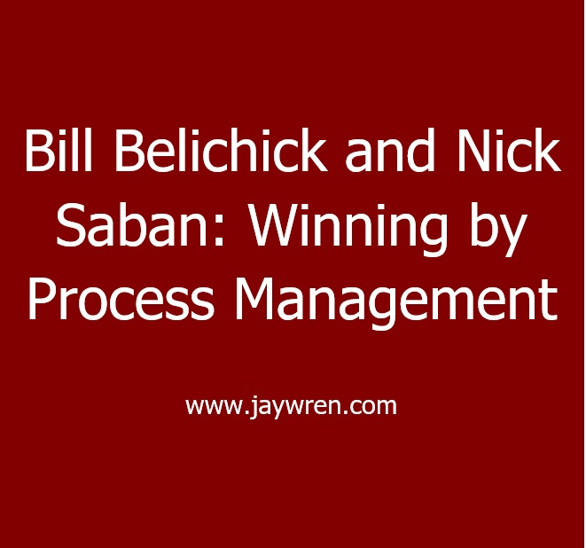 Bill Belichick and Nick Saban Process Management
